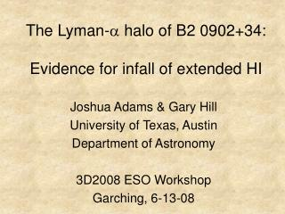 The Lyman-  halo of B2 0902+34: Evidence for infall of extended HI