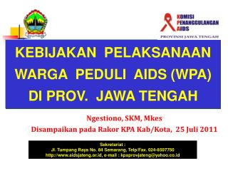 Ngestiono, SKM, Mkes Disampaikan pada Rakor KPA Kab/Kota ,   25 J u li 2011