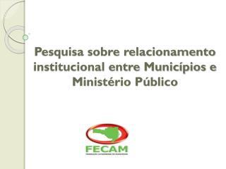 Pesquisa sobre relacionamento institucional entre Municípios e Ministério Público