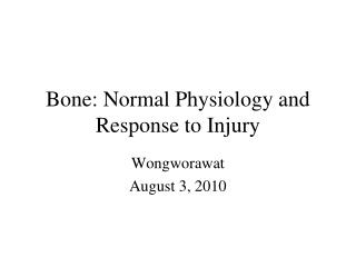 Bone: Normal Physiology and Response to Injury