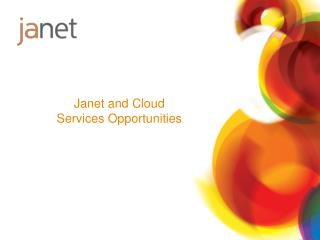 Janet and Cloud Services Opportunities