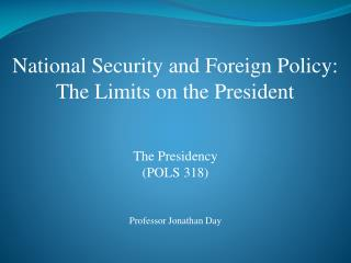National Security and Foreign Policy:  The Limits on the President
