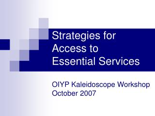 Strategies for Access to Essential Services