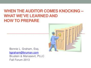When the Auditor Comes Knocking -- What We've Learned and How to Prepare