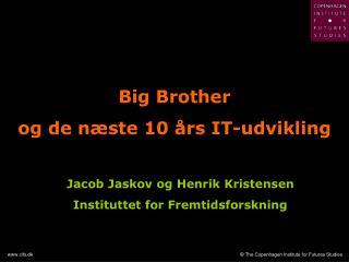 Big Brother og de næste 10 års IT-udvikling