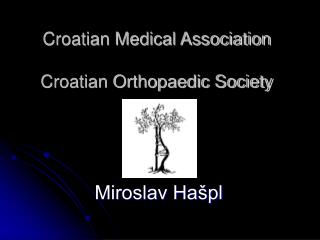 Croatian Medical Association   Croatian Orthopaedic Society