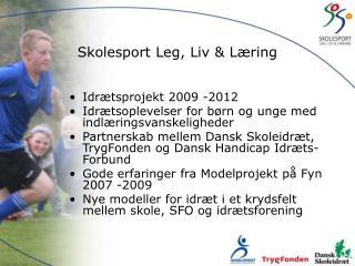Skolesport Leg, Liv & Læring