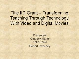 Title IID Grant – Transforming Teaching Through Technology With Video and Digital Movies