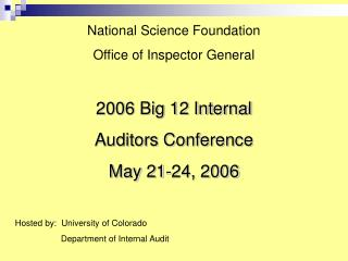 National Science Foundation Office of Inspector General 2006 Big 12 Internal  Auditors Conference
