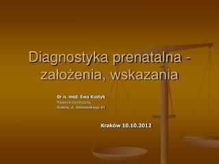 Diagnostyka prenatalna -  założenia, wskazania