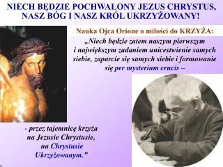 NIECH BĘDZIE POCHWALONY JEZUS CHRYSTUS,