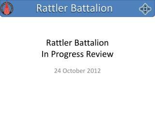 Rattler Battalion In Progress Review