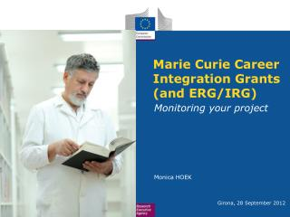 Marie Curie Career Integration Grants (and ERG/IRG)