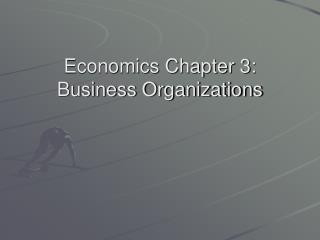 Economics Chapter 3: Business Organizations
