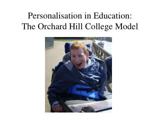 Personalisation in Education:  The Orchard Hill College Model