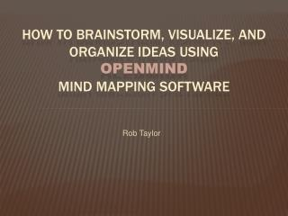 How to brainstorm, visualize, and organize ideas using  OpenMind  mind mapping software