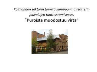 Ensimmäinen puro: Teatteri Telakka ry