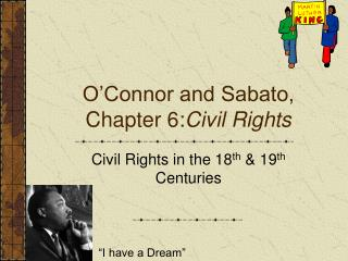 O�Connor and Sabato,  Chapter 6: Civil Rights
