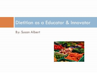 Dietitian as a Educator & Innovator