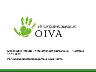 Maaseudun PARAS – Yhteistoiminta alueratkaisu,  Kuntatalo 16.11.2005