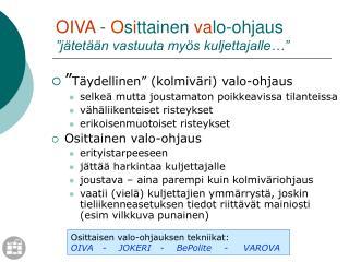 """OIVA  -  O s i ttainen  va lo-ohjaus """"jätetään vastuuta myös kuljettajalle…"""""""