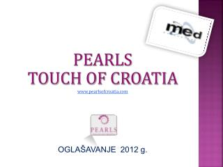 PEARLS  TOUCH OF CROATIA pearlsofcroatia OGLAŠAVANJE  2012 g.