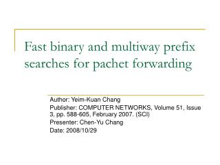Fast binary and multiway prefix searches for pachet forwarding