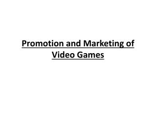Promotion and Marketing of Video Games