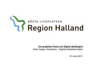 Om projekten Koha och Digital delaktighet Viktor Sarge, Utvecklare – Digitala biblioteksmiljöer