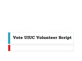 Vote UIUC Volunteer Script