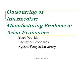 Outsourcing of Intermediate Manufacturing Products in Asian Economies
