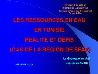 LES RESSOURCES EN EAU EN TUNISIE REALITE ET DEFIS  (CAS DE LA REGION DE SFAX)