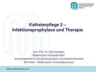 Univ.-Prof. Dr. Ojan Assadian Medizinische Universität Wien