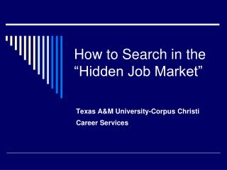 How to Search in the �Hidden Job Market�