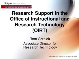 Research Support in the  Office of Instructional and Research Technology  (OIRT)