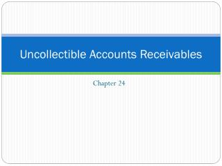 Uncollectible Accounts Receivables