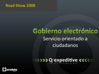 Gobierno electrónico Servicio orientado a ciudadanos