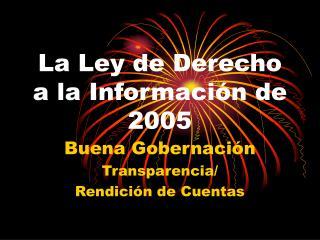 La Ley de Derecho a la Información de 2005