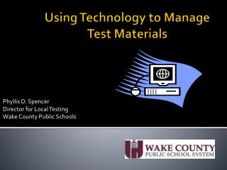 Using Technology to Manage  Test Materials