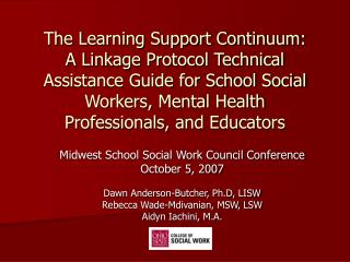 Midwest School Social Work Council Conference October 5, 2007 Dawn Anderson-Butcher, Ph.D, LISW