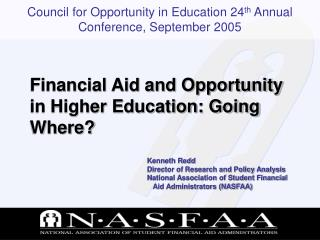 Financial Aid and Opportunity in Higher Education: Going Where?