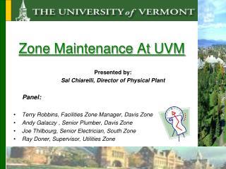 Zone Maintenance At UVM