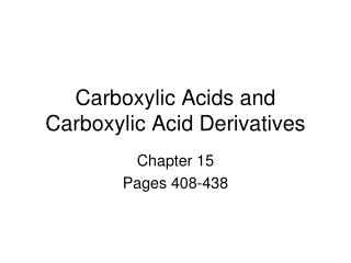 Carboxylic Acids and Carboxylic Acid Derivatives