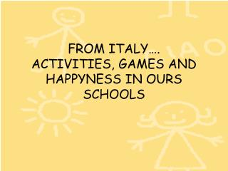 FROM ITALY…. ACTIVITIES, GAMES AND HAPPYNESS IN OURS SCHOOLS