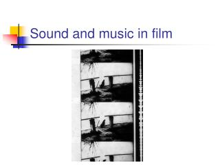 PowerPoint Presentation - Sound and Music