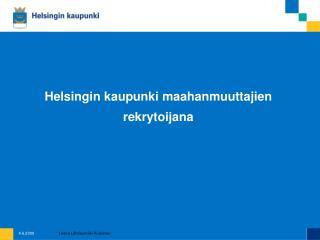Helsingin kaupunki maahanmuuttajien  rekrytoijana