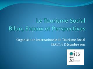 Le Tourisme Social Bilan, Enjeux et Perspectives