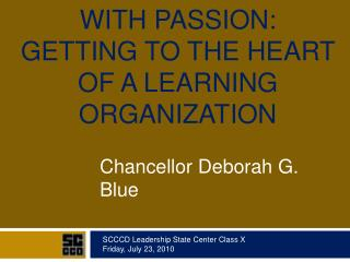 LEADING AND LEARNING WITH PASSION: GETTING TO THE HEART OF A LEARNING ORGANIZATION