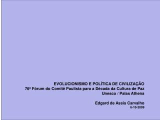 EVOLUCIONISMO E POLÍTICA DE CIVILIZAÇÃO