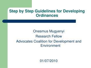 Step by Step Guidelines for Developing  Ordinances